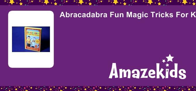 Abracadabra Fun Magic Tricks For Kids
