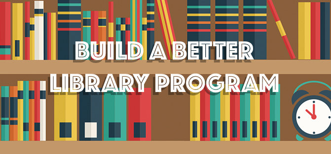Build A Better Library Program