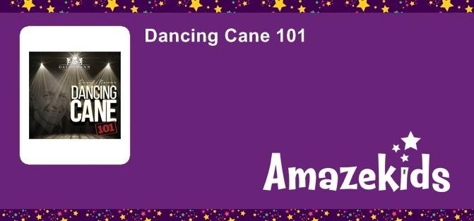 Dancing Cane 101