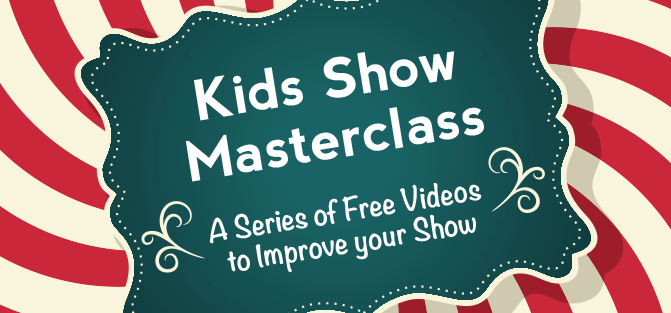 Kids Show Masterclass Free Video Series