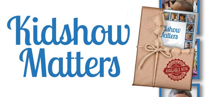 Kidshow Matters