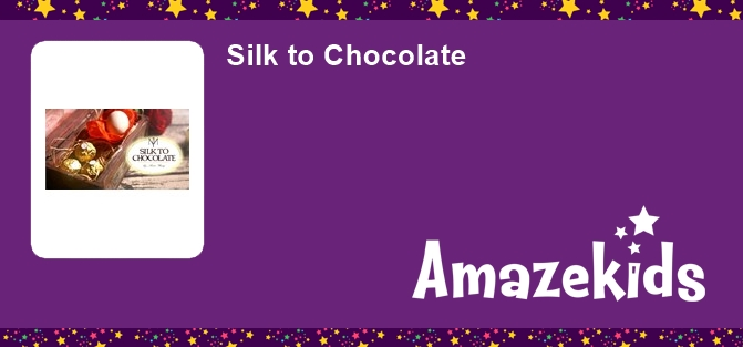 Silk to Chocolate