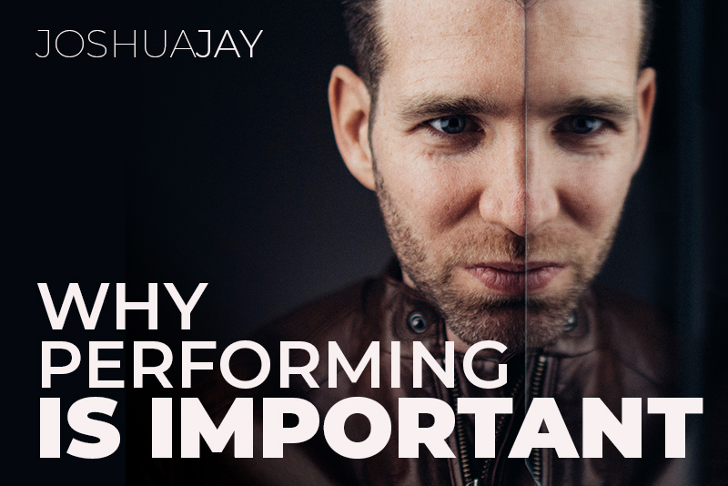 Why Performing Is Important