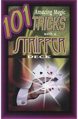 101 Amazing Magic Tricks with a Stripper Deck - magic