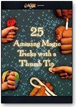 25 Amazing Magic Tricks with a Thumbtip - magic