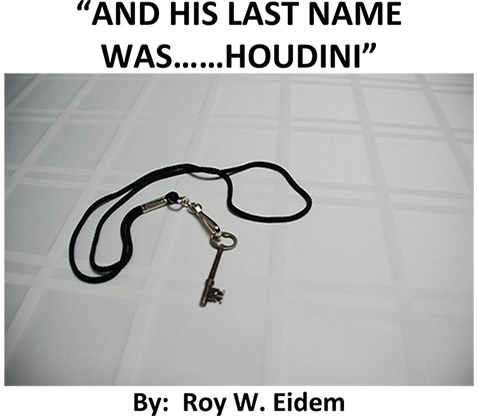 And His Last Name Was... Houdini - magic