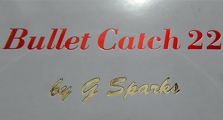 Bullet Catch 22 - magic
