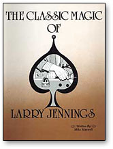 Classic Magic of Larry Jennings - magic