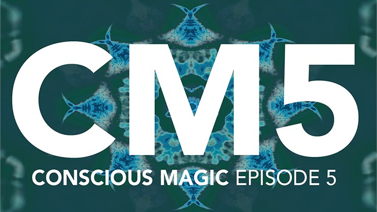 Conscious Magic Episode 5 - magic
