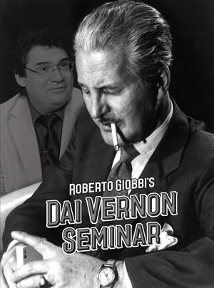 Dai Vernon Seminar by Roberto Giobbi ( 2 DVD SET + PDF )