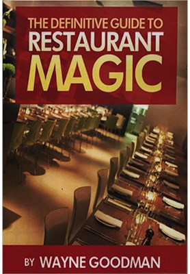 Definitive Guide to Restaurant Magic - magic