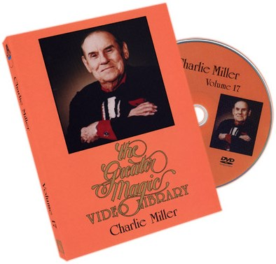 Greater Magic Video Library 17 - Charlie Miller - magic