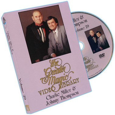 Greater Magic Video Library 29 - Charlie Miller and Johnny Thompson - magic