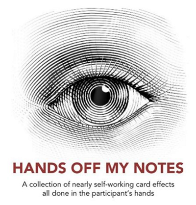 Hands Off My Notes - magic