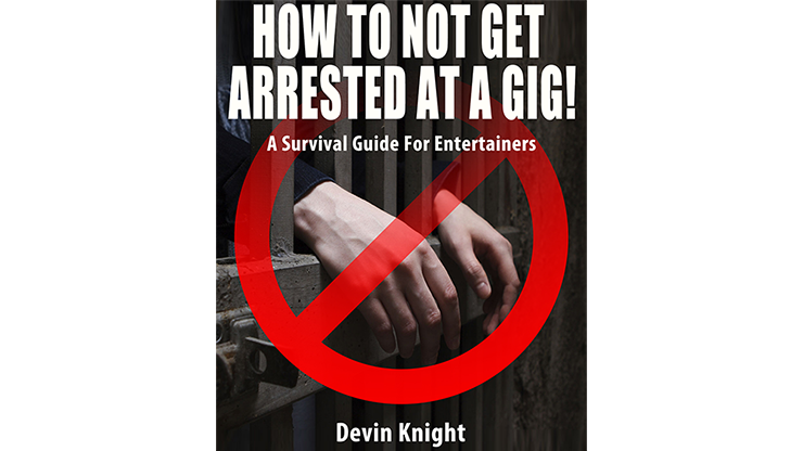 HOW TO NOT GET ARRESTED AT A GIG! - magic