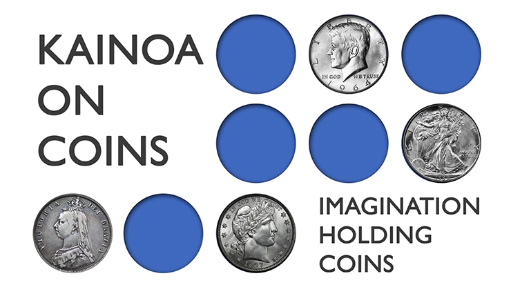 Kainoa On Coins: Imagination Holding Coins - magic