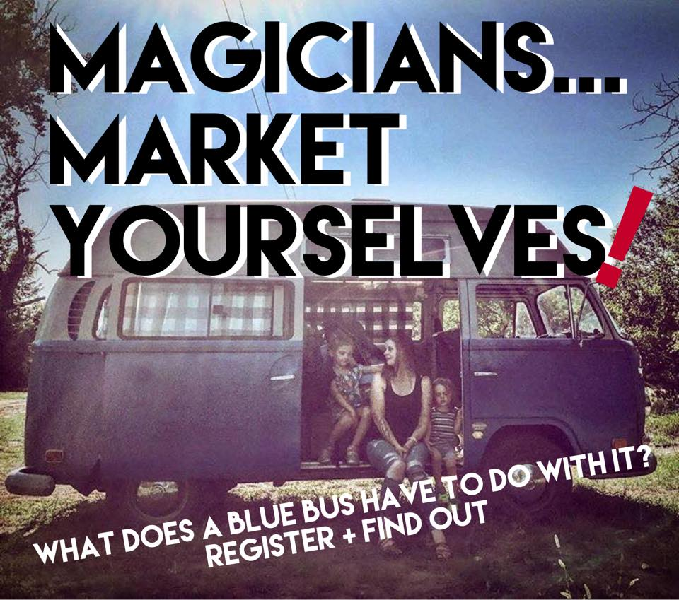 Magicians...Market Yourselves - magic