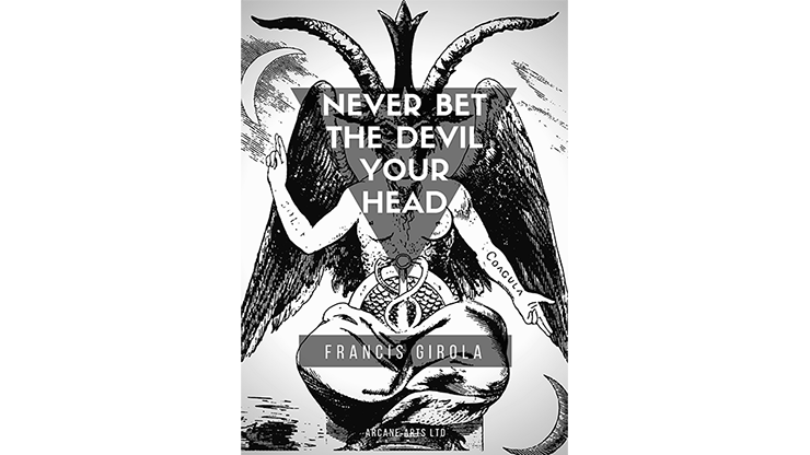 Never Bet the Devil Your Head - magic