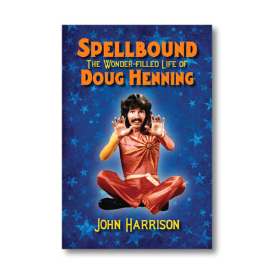 Spellbound: The Wonder-filled Life of Doug Henning - magic