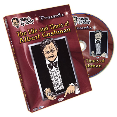 The Life and Times of Albert Goshman - magic
