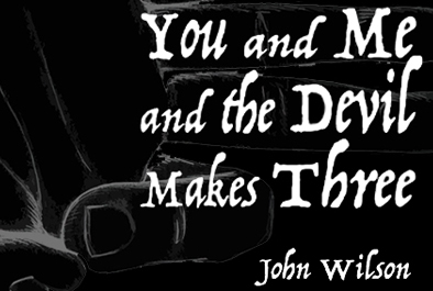You and Me and the Devil Makes Three (Volumes 1 and 2) - magic