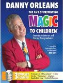 Art of Presenting Magic to Children magic by Danny Orleans