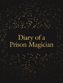 Astonishing Essays - Prison Magician Book