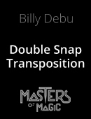 Double Snap Transposition Magic download (video)