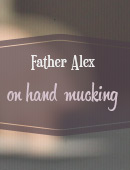 Father Alex on Hand Mucking Magic download (video)