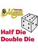 Half Die Double Die Trick