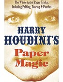 Harry Houdini's Paper Magic: The Whole Art of Paper Tricks, Including Folding, Tearing and Puzzles Book
