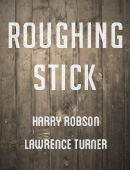 Harry Robson's Roughing Stick Accessory