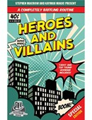 Heroes and Villains Trick