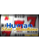 Human Slot Machine magic by Quique Marduk
