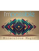 I'mpossible by Miraculous Magic  magic by Miraculous Magic