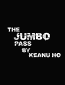 Jumbo Pass magic by Keanu Ho