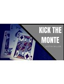 KICK THE MONTE magic by Justin Miller