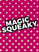 Magic Squeaky magic by JL Magic