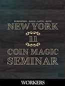 New York Coin Magic Seminar - Volume 11 (Workers) Magic download (video)