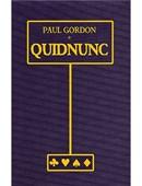 Quidnunc magic by Paul Gordon