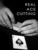 Real Ace Cutting magic by Benjamin Earl