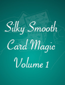 Silky Smooth Card Magic - Volume One Magic download (video)