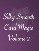 Silky Smooth Card Magic - Volume Two Magic download (video)