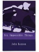 Six. Impossible. Things Book