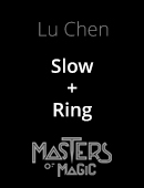 Slow+Ring magic by Lu Chen