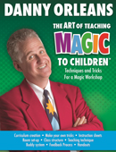 The Art of Teaching Magic to Children... magic by Danny Orleans