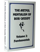 The Artful Mentalism of Bob Cassidy Volume 2 Book