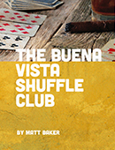 The Buena Vista Shuffle Club magic by Matt Baker