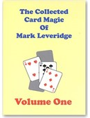 The Collected Card Magic of Mark Leveridge Volume 1 Book