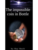 The Impossible Coin in Bottle Magic download (ebook)